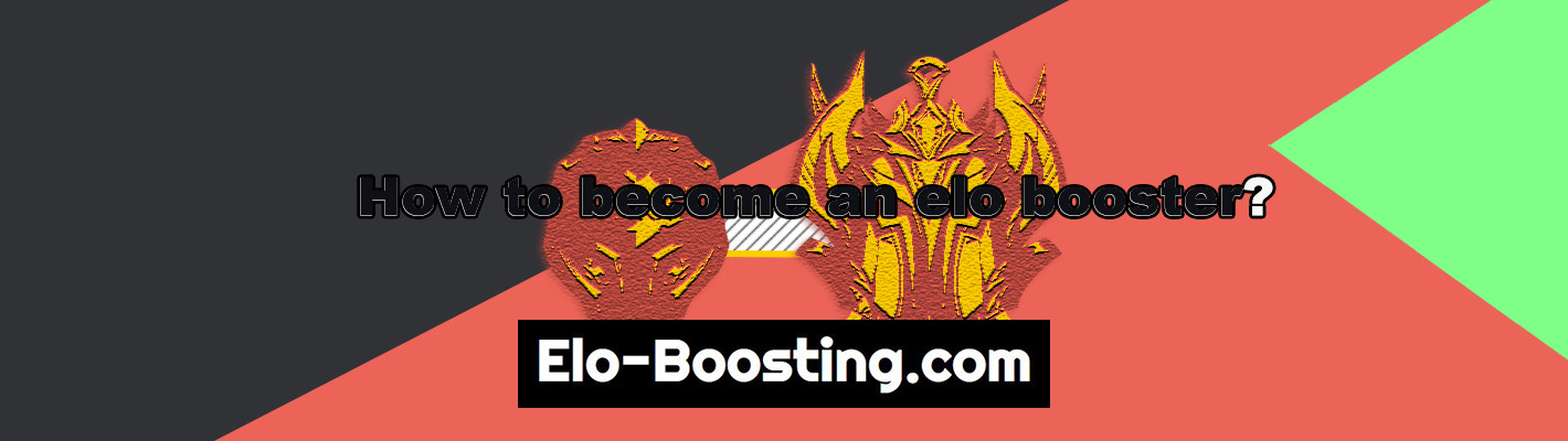 How to become an elo booster / elo boosting job